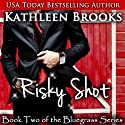 Risky Shot: Bluegrass, Book 2 Audiobook by Kathleen Brooks Narrated by Eric G. Dove