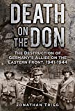 Death on the Don: The Destruction of Germany's Allies on the Eastern Front 194144