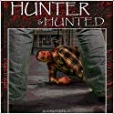 Hunter and Hunted (       UNABRIDGED) by John Powell III Narrated by Juan Gabriel Pareja