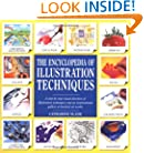 The Encyclopedia of Illustration Techniques: A Step-By-Step Visual Directory of Illustration Techniques and an Inspirational Gallery of Finished Art W
