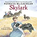Skylark Audiobook by Patricia MacLachlan Narrated by Glenn Close