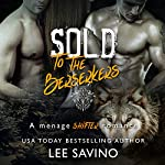 Sold to the Berserkers: A Menage Shifter Romance | Lee Savino