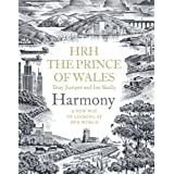 Harmony: A New Way of Looking at Our Worldby H.R.H. Prince of Wales