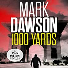 1,000 Yards: A John Milton Short Story (       UNABRIDGED) by Mark Dawson Narrated by David Thorpe