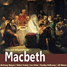 Macbeth (Dramatised) (       UNABRIDGED) by William Shakespeare Narrated by Anthony Quayle, Robert Hardy, Ian Holm, Jill Balcon