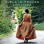 Girls in Trucks | Katie Crouch