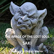 The Image of the Lost Soul Audiobook by  Saki Narrated by Phillip J Mather