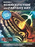 Masters of Science Fiction and Fantasy Art: A Collection of the Most Inspiring Science Fiction, Fantasy, and Gaming Illustrators in the World (1592536751) by Haber, Karen