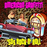 American Graffiti - '50s Rock N' Roll (Soundtrack To The '50s)