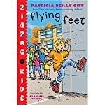 Flying Feet: Zigzag Kids, Book 3 | Patricia Reilly Giff