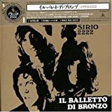 Sirio2222 by Il Balletto Di Bronzo