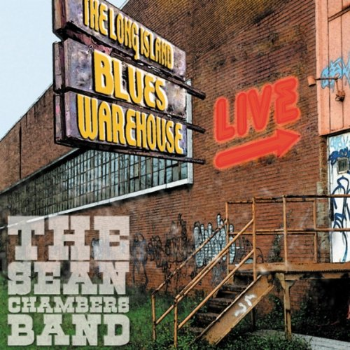 Sean Chambers Band - Live From The Long Island Blues Warehouse