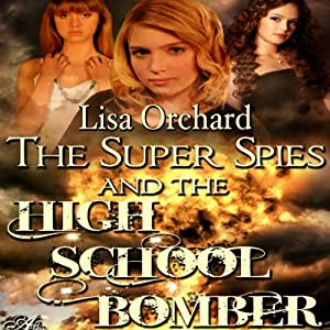 Super Spies and the High School Bomber Audiobook