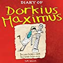 Diary of Dorkius Maximus Audiobook by Tim Collins Narrated by Chris Nelson