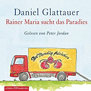 Rainer Maria sucht das Paradies Hörbuch