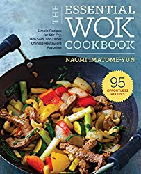 The Essential Wok Cookbook: Stir-Fry, Dim Sum, and Other Chinese Restaurant Favorites