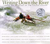 img - for Writing Down the River: Into the Heart of the Grand Canyon by Denise Chavez (1998-05-03) book / textbook / text book