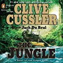 The Jungle (       UNABRIDGED) by Clive Cussler, Jack Du Brul Narrated by Jason Culp