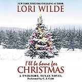 I LL Be Home for Christmas: A Twilight, Texas Novel