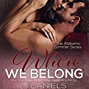 Where We Belong Audiobook by J. Daniels Narrated by Stella Bloom, Eric Michael Summerer