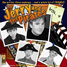Jerry and the Pirates, Vol. 4 Radio/TV Program by Jerry Robbins Narrated by  Jerry Robbins and the Colonial Radio Players