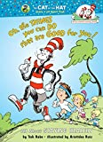 Oh the Things You Can Do That Are Good for You!: All About Staying Healthy (Cat in the Hat's Learning Library) (0375810986) by Rabe, Tish