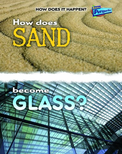 How Does Sand Become Glass? (Raintree Perspectives)