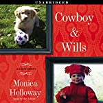 Cowboy & Wills: A Love Story | Monica Holloway