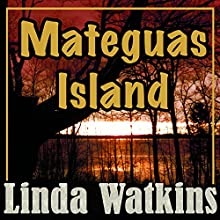 Mateguas Island: A Novel of Terror and Suspense: Mateguas Island, Book 1 (       UNABRIDGED) by Linda Watkins Narrated by Christina Delaine