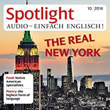 Spotlight Audio - The real New York. 10/2014: Englisch lernen Audio - Das echte New York (       UNABRIDGED) by div. Narrated by div.