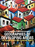 img - for Geographies of Development Bundle: Geographies of Developing Areas: The Global South in a changing world book / textbook / text book