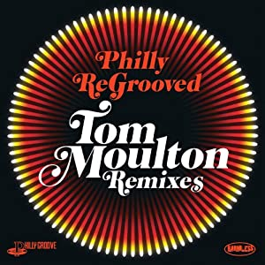 Philly Re-Grooved-the Tom Moulton Philly Groove