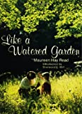 img - for Like a Watered Garden book / textbook / text book