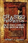 Chasing Perfection: How to Create a Monster in the American South