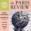 The Paris Review No.194, Fall 2010 Periodical by  The Paris Review Narrated by Steve Coulter, Jill Melancon