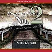 House of Prayer No. 2: A Writer's Journey Home | [Mark Richard]