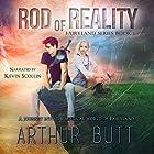 Rod of Reality: The Books of Fairyland, Book 1 Hörbuch von Arthur Butt Gesprochen von: Kevin Scollin