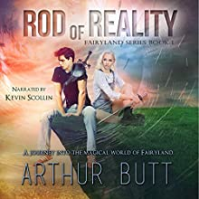 Rod of Reality: The Books of Fairyland, Book 1 Audiobook by Arthur Butt Narrated by Kevin Scollin