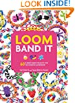 Loom Band It: 60 Rubberband Projects...