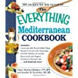 The Everything Mediterranean Cookbook: An Enticing Collection of 300 Healthy, Delicious Recipes from the Land of Sun and Sea (Everything (Cooking))