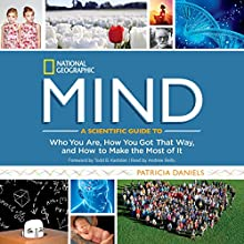 Mind: A Scientific Guide to Who You Are, How You Got That Way, and How to Make the Most of It Audiobook by Patricia Daniels Narrated by Andrew Reilly