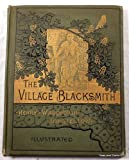 img - for THE VILLAGE BLACKSMITH [ 1st ] book / textbook / text book