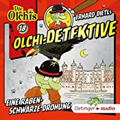 Eine rabenschwarze Drohung (Olchi-Detektive 18) | Erhard Dietl, Barbara Iland-Olschewski