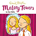 Malory Towers: In the Fifth: Malory Towers, Book 5 Audiobook by Enid Blyton Narrated by Esther Wane