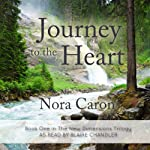 Journey to the Heart: New Dimensions, Book 1 | Nora Caron