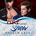 Fire and Snow Audiobook by Andrew Grey Narrated by Randy Fuller