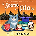 A Scone To Die For Oxford Tearoom Cozy Mysteries, Book 1 Audiobook by H. Y. Hanna Narrated by Pearl Hewitt