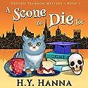 A Scone To Die For Oxford Tearoom Cozy Mysteries, Book 1 Hörbuch von H. Y. Hanna Gesprochen von: Pearl Hewitt