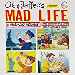 Al Jaffee's Mad Life: A Biography | Mary-Lou Weisman