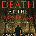 Death at the Clos du Lac: Inspector Lucas Rocco, Book 4 Audiobook by Adrian Magson Narrated by Roger May